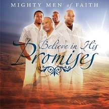 """Gospel Recording artist Mighty Men of Faith are releasing a new album in early 2016 titled """"Believe in His Promises"""